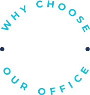 Why Choose Our Office